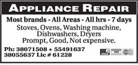 APPLIANCE REPAIRMost brands - All Areas - All hrs - 7 daysStoves, Ovens, Washing machine,Dishwashers, DryersPrompt, Good, Not expensive.Ph: 38071508 5549163738055637 Lic # 61228VISAMasterCardeftpos