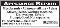 APPLIANCE REPAIRMost brands - All Areas - All hrs -7 daysStoves, Ovens, Washing machine,Dishwashers, DryersPrompt, Good, Not expensive.Ph: 38071508+5549163738055637 Lic # 61228e-VISAMasterCard