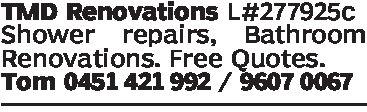 TMD Renovations L#277925CShower repairs, BathroomRenovations. Free QuotesTom 0451 421 992/ 9607 0067
