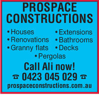 PROSPACECONSTRUCTIONS. Houses. ExtensionsRenovations -BathroomsGranny flats .Decks. PergolasCall Ali now!0423 045 029prospaceconstructions.com.au