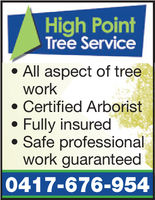 High PointTree Service* All aspect of tree. Certified ArboristSafe professionalwork* Fully insuredwork guaranteed0417-676-954