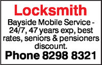 LocksmithBayside Mobile Service24/7, 47 years exp, bestrates, seniors & pensionersdiscount.Phone 8298 8321