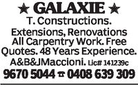 GALAXIE T. Constructions.Extensions, RenovationsAll Carpentry Work. FreeQuotes. 48 Years Experience.A&B&J Maccioni. Lic# 141239c9670 5044 0408 639 309
