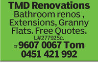 TMD RenovationsBathroom renos,Extensions, GrannyFlats. Free Quotes.L#277 925c.9607 0067 Tomm0451 421 992