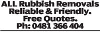 ALLRubDish RemovalsReliable & Friendly.Free Quotes.Ph: 0481 366 404
