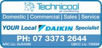 TechnicoolarDomestic Commercial |Sales |ServiceYOUR LocaDAIKIN SpecialistPH: 07 3373 2644ARC Lic: AU04080QBCC Lic: 700698