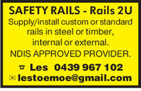 SAFETY RAILS Rails 2USupply/install custom or standardrails in steel or timber,internal or externalNDIS APPROVED PROVIDERLes 0439 967 102lestoemoe@gmail.com