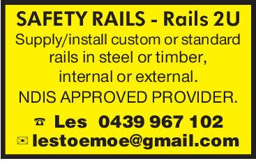 SAFETY RAILS Rails 2USupply/install custom or standardrails in steel or timber,internal or externalNDIS APPROVED PROVIDERLes 0439 967 102lestoemoe@gmail.com