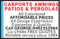 CARPORTS AWNINGSPATIOS & PERGOLASAll ColorbondAFFORDABLE PRICESAll Design ExperienceGuarantee & QualityCall GEORGE:0402352984Lic:L9686 FREE QUOTESReliable service since 1989IC: