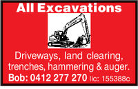 AII ExcavationsDriveways, land clearing,trenches, hammering & auger.Bob: 0412 277 270 lic: 155388c