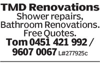 TMD RenovationsShower repairs,Bathroom Renovations.Free Quotes.Tom 0451 421 992/9607 0067 L#277925c