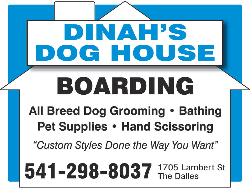 "DINAH'SDOG HOUSEBOARDINGAll Breed Dog Grooming BathingPet Supplies Hand Scissoring""Custom Styles Done the Way You Want""541-298-8037 T7o s alambert StThe Dalles"