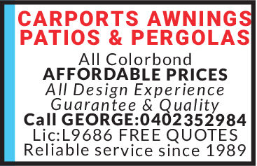 CARPORTS AWNINGSPATIOS & PERGOLASAll ColorbondAFFORDABLE PRICESAll Design ExperienceGuarantee & QualityCall GEORGE:0402352984Lic:L9686 FREE QUOTESReliable service since 1989