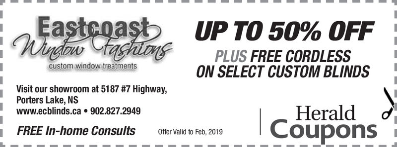 UP TO 50% OFFPLUS FREE CORDLESSON SELECT CUSTOM BLINDSVietii)tie hUMScustom window treatmentsVisit our showroom at 5187 #7 Highway,Porters Lake, NSwww.ecblinds.ca·902.827.2949HeraldFREE In-home Consults Offer Valid to Feb, 2019