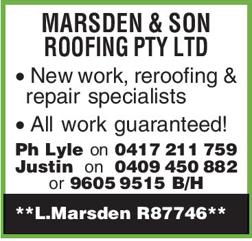 MARSDEN & SONROOFING PTY LTD. New work, reroofing &repair specialists. All work guaranteed!Ph Lyle on 0417 211 759Justin on 0409 450 882or 9605 9515 B/H**L.Marsden R87746**