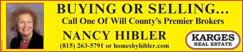 BUYING OR SELLING..Call One Of Will County's Premier BrokersNANCY HIBLER (KARGES(815) 263-5791 or homesbyhibler.comREAL ESTATE