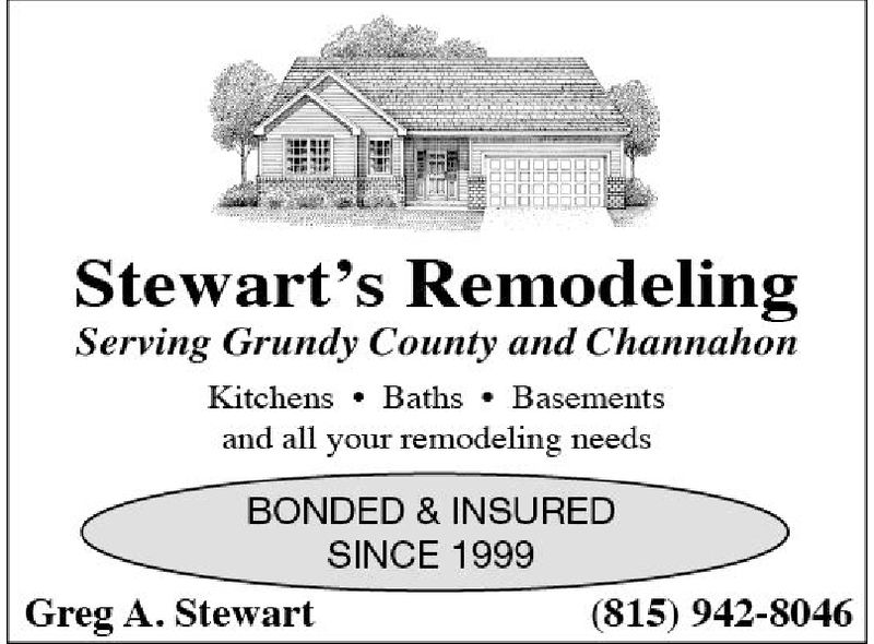 Stewart's RemodelingServing Grundy County and ChannahonKitchensBathsBasementsand all your remodeling need:sBONDED & INSUREDSINCE 1999Greg A. Stewart(815) 942-8046