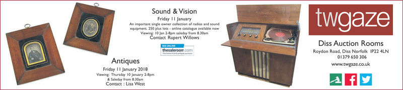 Sound & VisiontwgazeFriday JanuaryAn important single owner collection of radios and toundequipment. 250 plus loes - online caalogue available nowViewing 10 jan 2-8pm saleday from 830amContact Rupert WillowsDiss Auction RoomsRoydon Road, Diss Norfolk IP22 4LN01379 650 306www.twgaze.co.ukthesaleroonrAntiquesFriday I January 2018Viewing Thursday 10 January 2-8pmSaleday from 830amContact: Lisa West
