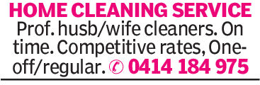 HOME CLEANING SERVICEProf. husb/wife cleaners. Ontime. Competitive rates, One-off/reqular. 0414 184 975