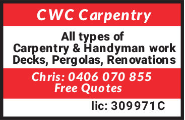 CWC CarpentryAll types ofCarpentry/ Hoandyman workDecks, Pergolas, Ren ovation sChris: 0406 070 855Free Quoteslic: 309971C