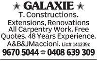 GALAXIE T. Constructions.Extensions, RenovationsAll Carpentry Work. FreeQuotes. 48 Years Experience.A&B&Maccioni. Lic# 141239c9670 5044 0408 639 309