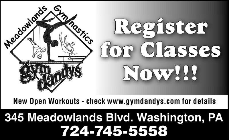 Registerfor ClassesVndysNow!!!New Open Workouts - check www.gymdandys.com for details345 Meadowlands Blvd. Washington, PA724-745-5558
