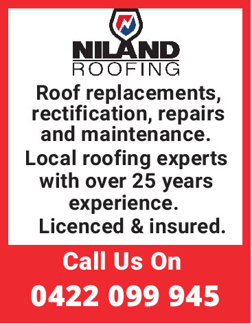 NILANDROOFINGRoof replacements,rectification, repairsand maintenance.Local roofing expertswith over 25 yearsexperience.Licenced & insured.Call Us On0422 099 945