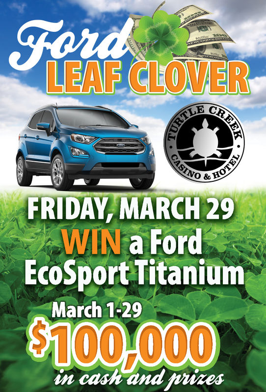 FRIDAY MARCH 29WIN a FordEcoSport TitaniumMarch 1-29$100,000in cashk and puzes
