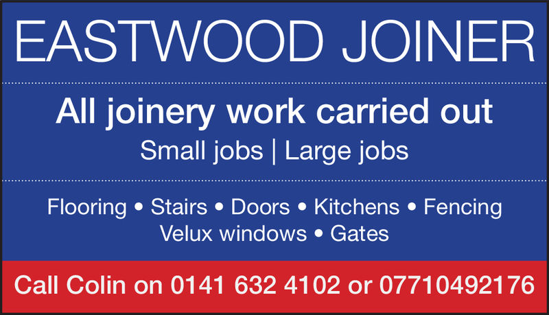 EASTWOOD JOINERAll joinery work carried outSmall jobs   Large jobsFlooring Stairs Doors Kitchens. FencingVelux windows. GatesCall Colin on 0141 632 4102 or 07710492176